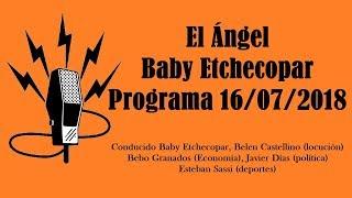 El Ángel con Baby Etchecopar Programa 16/07/2018
