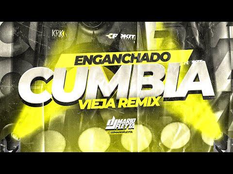 ENGANCHADO CUMBIA VIEJA (REMIX) DJ MARIO FLEYTA