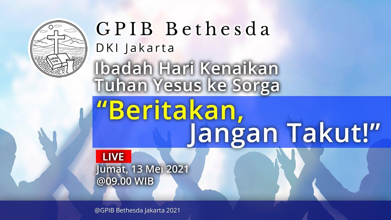 Ibadah Hari Kenaikan Tuhan Yesus ke Sorga (13 Mei 2021)