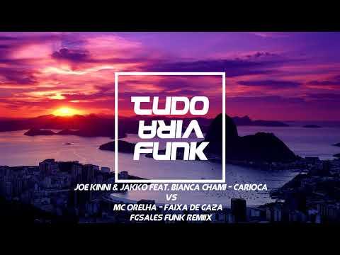 Carioca vs Faixa de Gaza - Joe Kinni & Jakko feat. Bianca Chami vs Mc Orelha