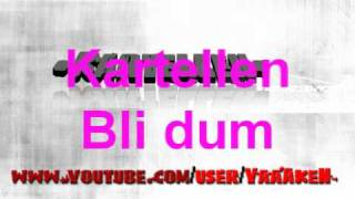 Kartellen- Bli dum +lyrics