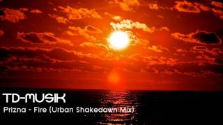 Prizna - Fire (Urban Shakedown Mix)