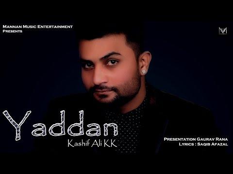 Yaddan I Kashif Ali KK I Mannan Music I Latest Hindi Songs 2016
