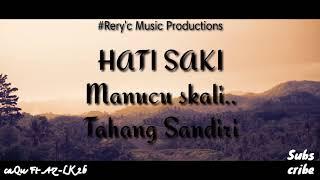 CAQU - HATI SAKI (Ft. AZ-LK2B) OFFICIAL AUDIO VIDEO