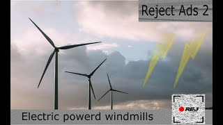 Reject Ad's 2: Electric powerd windmills!