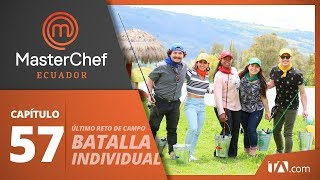 CAPÍTULO 57 I MASTERCHEF ECUADOR (09/12/2019) I TEMPORADA 1 Video