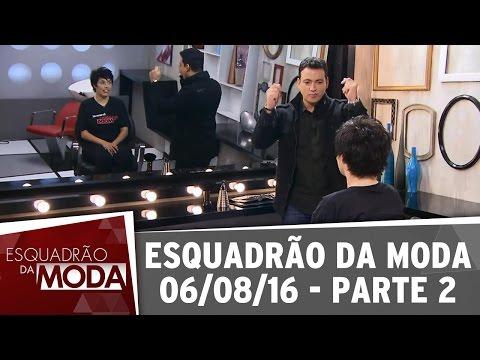 Esquadrão Da Moda (06/08/16) - Parte 2