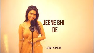 Download lagu Jeene Bhi De - Sonu Kakkar
