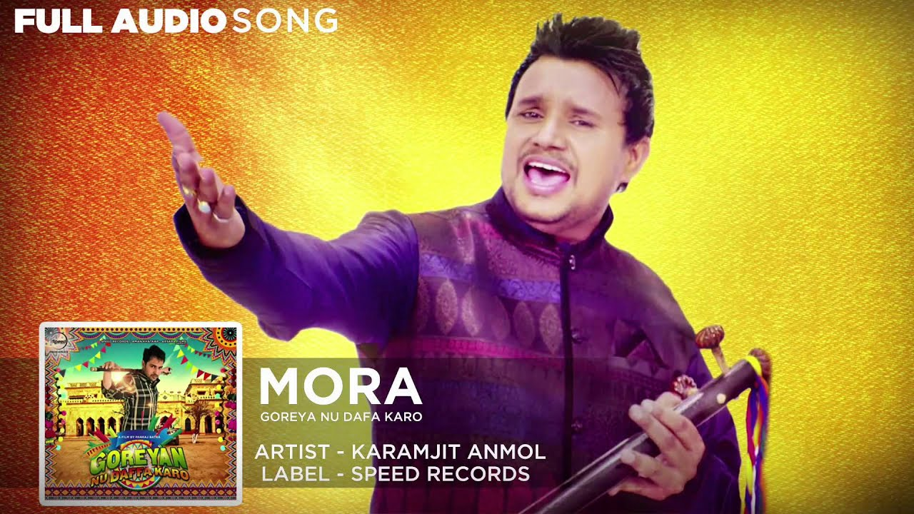 Download Mora Full Audio | Goreyan Nu Daffa Karo | Karamjit Anmol |Amrinder Gill
