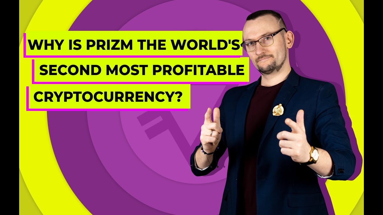Why is Prizm the world`s second most profitable cryptocurrency? 13