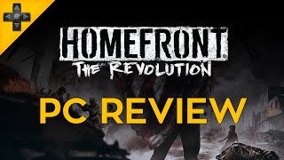 Homefront: The Revolution - PC Review