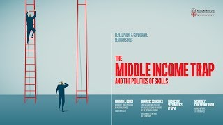 The Middle Income Trap and the Politics of Skills