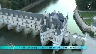 Au fil du temps : Le Château de Chenonceau