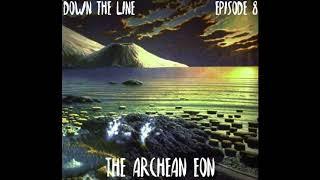 Episode 08 - The Archean Eon