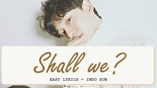 CHEN - SHALL WE? (Easy Lyrics + Indo Sub) By GOMAWO