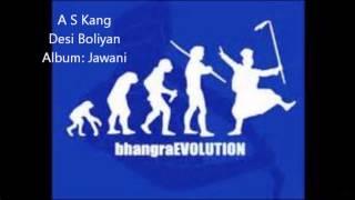 A S Kang - Desi Boliyan