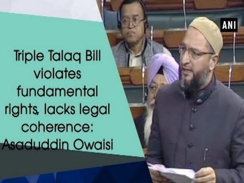 Triple Talaq Bill violates fundamental rights, lacks legal coherence: Asaduddin Owaisi - ANI News