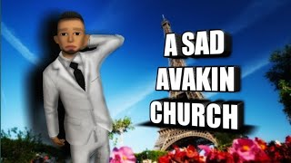 A SAD AVAKIN CHURCH 😧