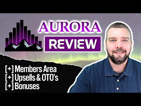 Aurora Review With Full Demo & Bonuses