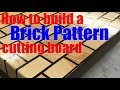 Woodworking: How to build a brick-style cutting board