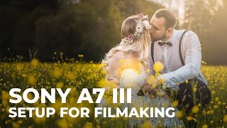 How I set up my Sony A7III / A7RIII for Filmmaking    Setting up Autofocus + Picture Profile