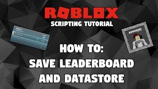 ROBLOX: DataStore/Leaderboard Saving System Tutorial [January 2018 WORKING]