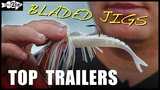 3 Top Bass Trailers for Bladed Jigs