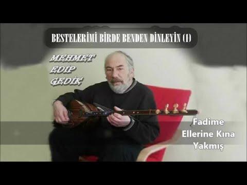 Mehmet Edip Gedik  Fadime Ellerine Kına Yakmış   Audıo