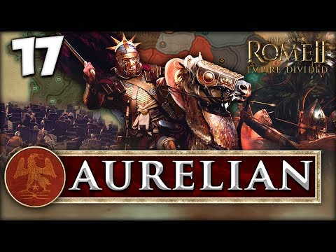EMPIRE DIVIDED! Total War: Rome II - Empire Divided - Aurelian Campaign #17