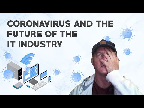 coronavirus-and-the-future-of-the-it-industry-(that-means-you)