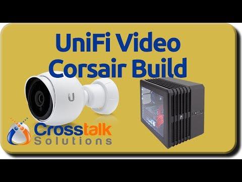 UniFi Video Corsair Build