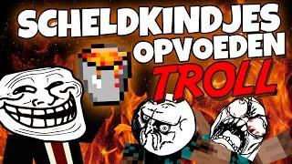SCHELDKINDJES OPVOEDEN!! Lava Bucket TROLL!!