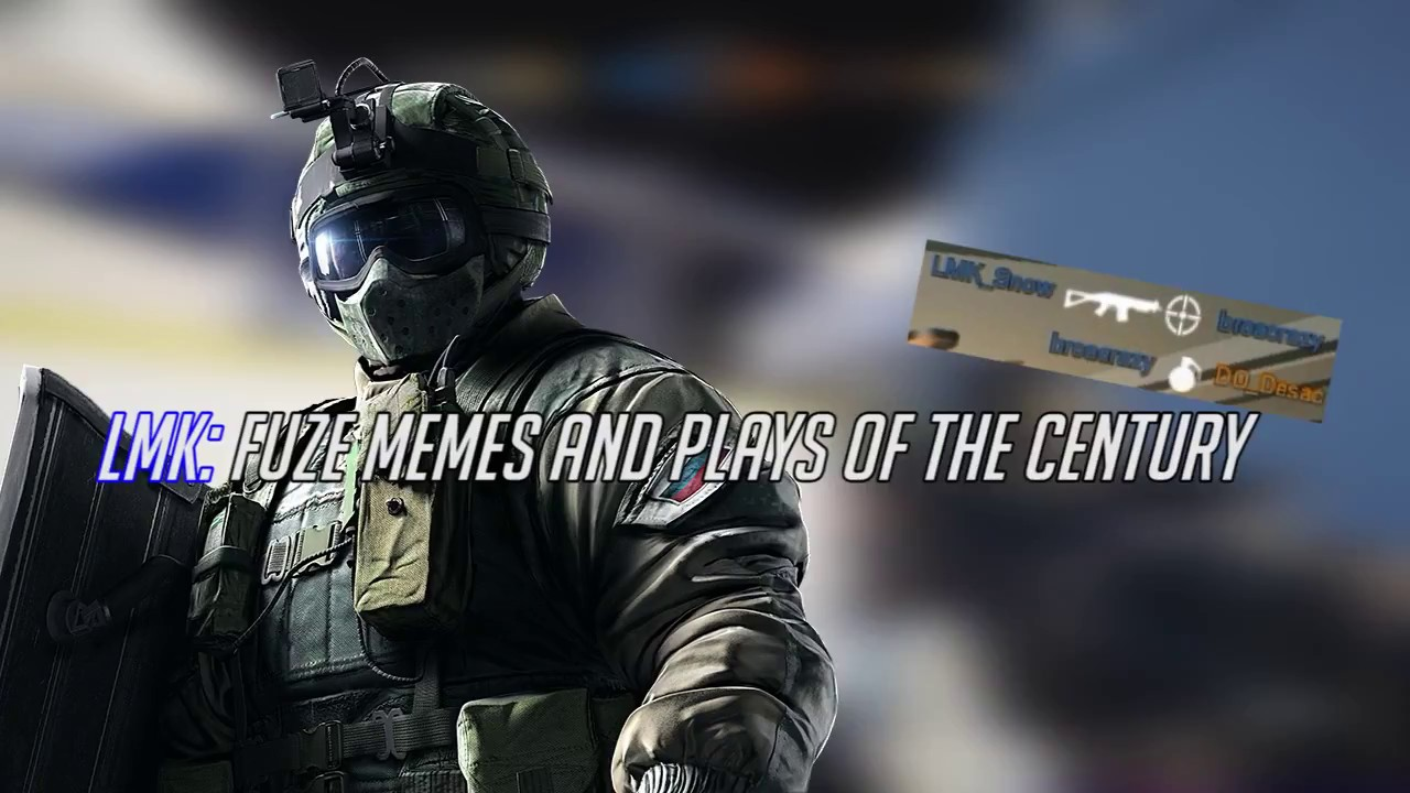 Fuze Memes And Plays Of The Century R6s Youtube