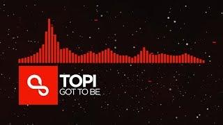 [DnB] - Topi - Got To Be