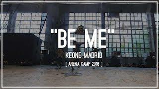 "Keone Madrid ""Be Me"" Choreography | ARENA KAMP"