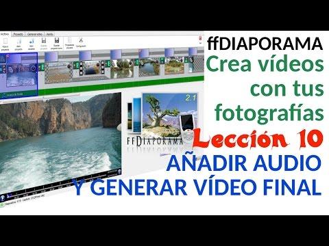 Crea vídeos con tus fotografías - Tutorial ffDiaporama - 10/10 Añadir audio y generar vídeo final.