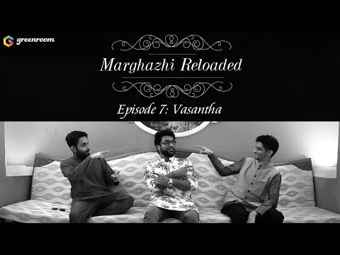 Marghazhi Reloaded Episode 7- Vasantha Ft. Haricharan, Mahesh Raghvan, Aditya Srinivasan