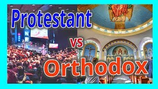 5 Differences between Protestants and Orthodox church