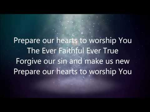 Prepare Our Hearts To Worship You New Version with lyrics