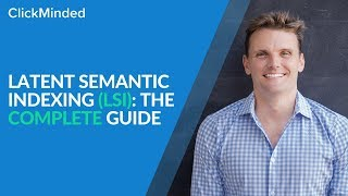 Latent Semantic Indexing (LSI) & Google RankBrain: The Complete 2018 Guide