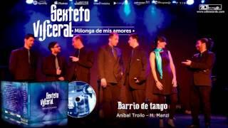 Sexteto Visceral - Barrio de tango (CD Milonga de mis amores)