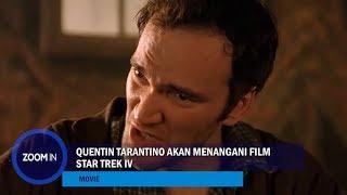 "Video Quentin Tarantino Akan Menangani Film ""Star Trek IV"" download MP3, 3GP, MP4, WEBM, AVI, FLV Juni 2018"