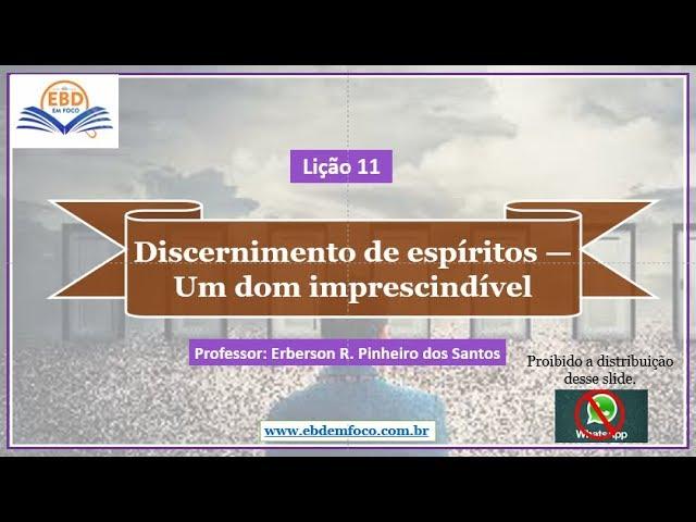 Lição 11 - Discernimento de espíritos — Um dom imprescindível
