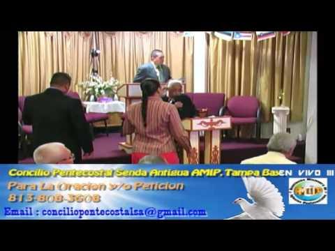 Culto Evangelistco Concilio Pentecostal Senda Antigua AMIP Tampa Bay. - 09-04-2016