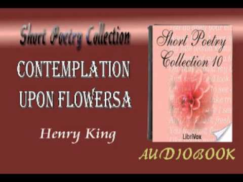 Contemplation Upon Flowers Henry King Audiobook Short Poetry