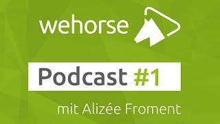 wehorse Podcast #1 Alizée Froment über Pferdepersönlichkeiten und das Halsring-Reiten