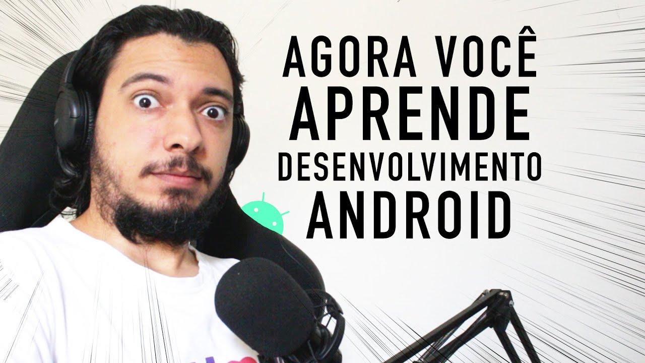 DESENVOLVIMENTO ANDROID - AGORA VOCÊ APRENDE!