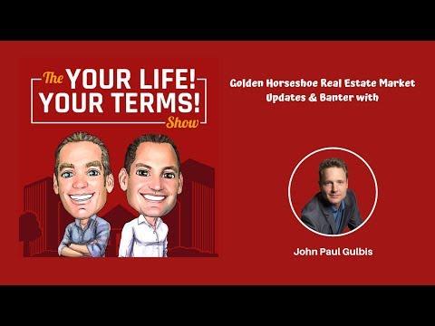 Golden Horseshoe Real Estate Market Updates & Banter with John Paul Gulbis