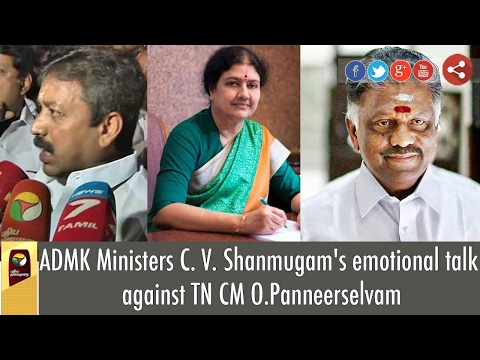 ADMK Ministers C. V. Shanmugam's emotional talk against TN CM O.Panneerselvam