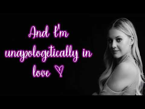 Kelsea Ballerini - Unapologetically (Lyrics)